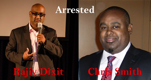 Chris Smith & Rajiv Dixit Arrested